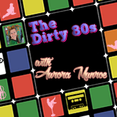 The Dirty 80s w/Aurora Munroe, Fridays 10pm-12am