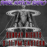 Dark Nation Radio, Sundays 9-11pm Eastern